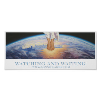 """Watching and Waiting"" by Lonni Clarke Poster"