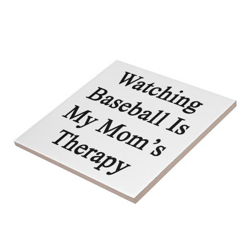 Watching Baseball Is My Mom's Therapy Tiles