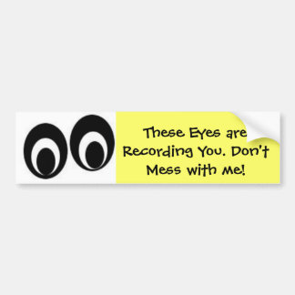 watchingeyes, These Eyes are Recording You. Don... Bumper Sticker