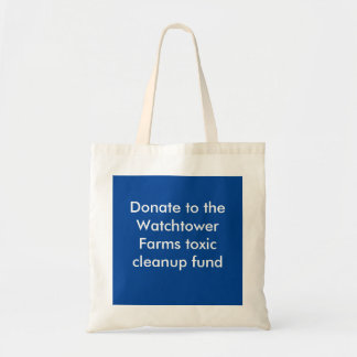 Watchtower Farms toxic cleanup fund Tote Bag