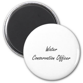 Water Conservation Officer Artistic Job Design 2 Inch Round Magnet