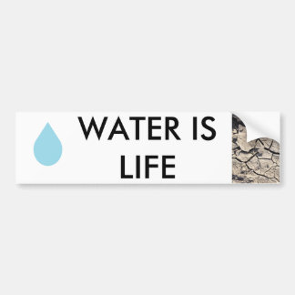 Water Conservation - water is life Bumper Sticker