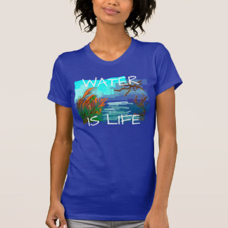 """Water is life"" with river T-Shirt"