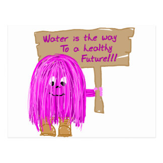 Water is the way to a healthy future! postcard