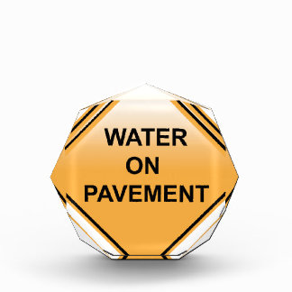 Water on Pavement Sign Flooded Area Acrylic Award