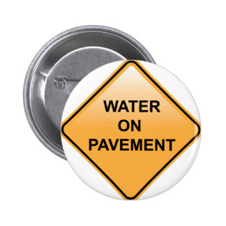 Water on Pavement Sign Flooded Area Pinback Button
