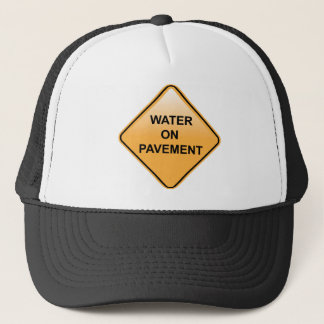 Water on Pavement Sign Flooded Area Trucker Hat