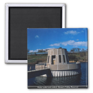 Water outlet and control, Queen's Valley Reservoir Fridge Magnets