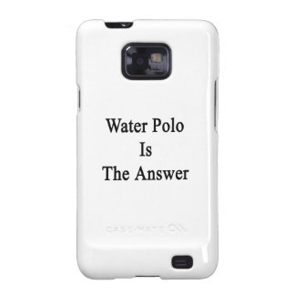 Water Polo Is The Answer Samsung Galaxy S2 Case