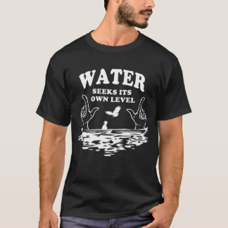 Water Seeks Its Own Level (Flat Earth Designs) T-Shirt