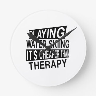 WATER SKIING IT IS CHEAPER THAN THERAPY ROUND CLOCK