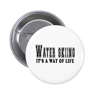 Water Skiing It's way of life Pins