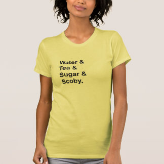 Water Tea Sugar Scoby T-Shirt
