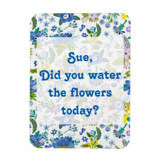 Water the Flowers | Blue Garden Reminder Magnet