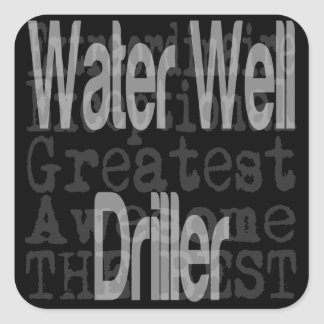 Water Well Driller Extraordinaire Square Sticker