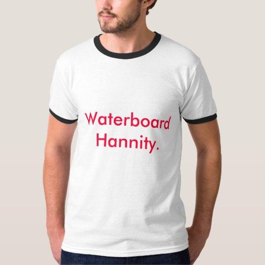 Waterboard Hannity. T-Shirt