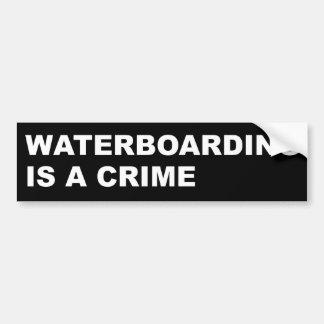 Waterboarding is a crime bumper sticker