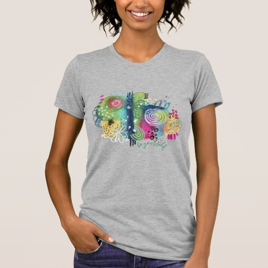 Watercolor Abstract Art Colorful Be Yourself Quote T-Shirt