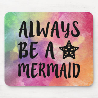 Watercolor always be a Mermaid mouse pad
