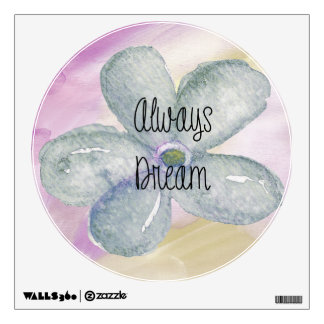 Watercolor Always Dream Flower Wall Decal