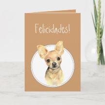 Watercolor Chihuahua,Felicidades! Custom Birthday Greet