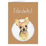 Watercolor Chihuahua,Felicidades! Custom Birthday Greeting Card