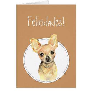 Watercolor Chihuahua,Felicidades! Custom Birthday Card