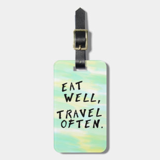 "Watercolor ""Eat Well, Travel Often"" Luggage Tag"