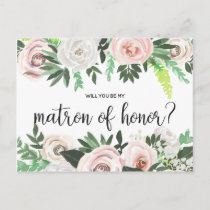 Watercolor Floral Will You Be My Matron Honor Card