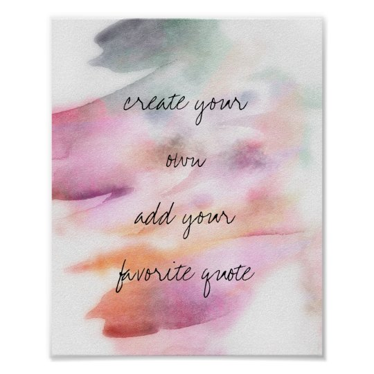 Create Your Own Quotes On Pictures: Watercolor Poster Create Your Own Quote Wall Art