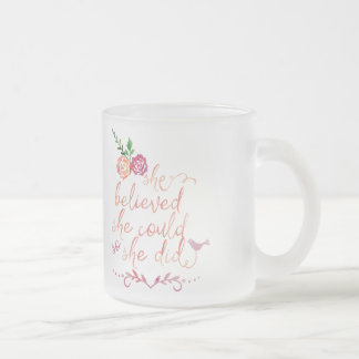 Watercolor Quote She believed she could so she did Frosted Glass Coffee Mug