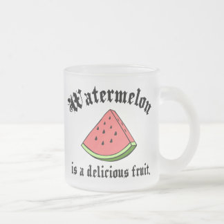 Watermelon Is A Delicious Fruit 10 Oz Frosted Glass Coffee Mug