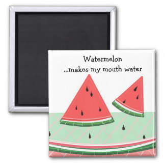 Watermelon with Saying 2 Inch Square Magnet