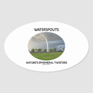 Waterspouts Nature's Ephemeral Twisters Oval Sticker