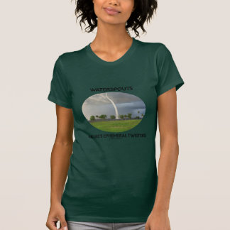 Waterspouts Nature's Ephemeral Twisters T-Shirt