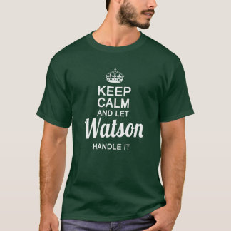 Watson handle it ! T-Shirt