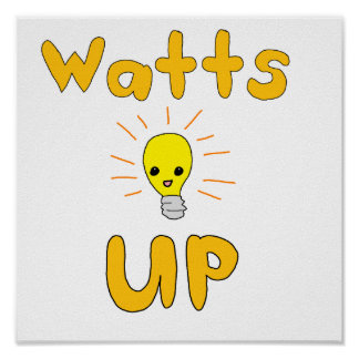 Watts Up Poster