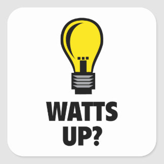 Watts Up? Square Sticker