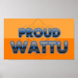 Wattu orgulloso orgullo de Wattu Posters
