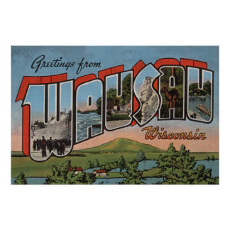 Wausau, Wisconsin - Large Letter Scenes Poster