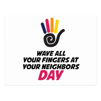 Wave All Your Fingers At Your Neighbors Day Postcard