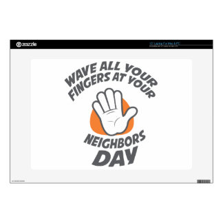 Wave All Your Fingers At Your Neighbors Day Skin For Laptop