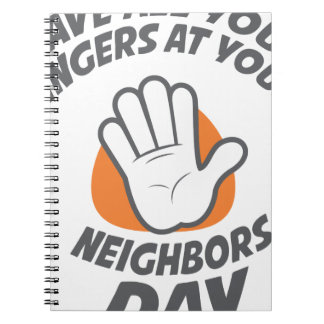 Wave All Your Fingers At Your Neighbors Day Spiral Notebook