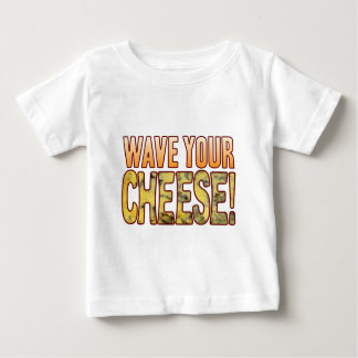 Wave Your Blue Cheese Baby T-Shirt
