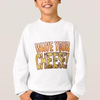 Wave Your Blue Cheese Sweatshirt