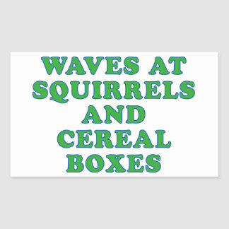Waves at Squirrels and cereal boxes Rectangular Sticker