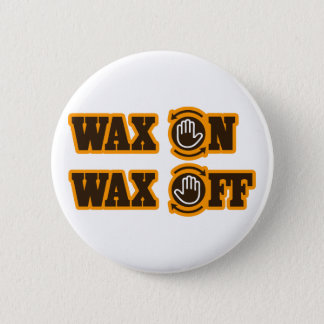 Wax On - Wax Off Button