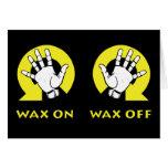 Wax On Wax Off Greeting Card