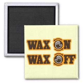 Wax On - Wax Off Magnet