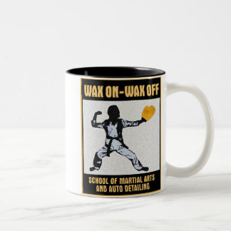 Wax On Wax Off mug